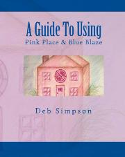 Guide to using Pink Place & Blue Blaze by Deb Simpson